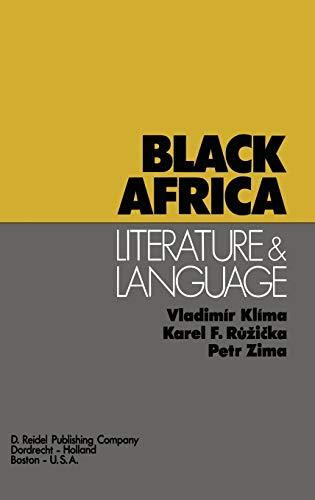Black Africa: Literature and Language (Hardback): V. Klima, K.F.