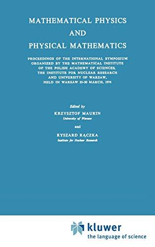 Mathematical Physics and Physical Mathematics - KRZYSZTOF MAURIN