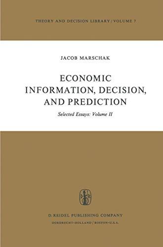 Economic Information, Decision, and Prediction: Selected Essays: Volume II (Hardback): M. Marschak