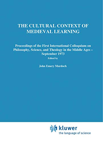 9789027705600: The Cultural Context of Medieval Learning: Proceedings of the First International Colloquium on Philosophy, Science, and Theology in the Middle Ages ― ... in the Philosophy and History of Science)
