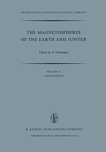 9789027705648: The Magnetospheres of the Earth and Jupiter: Proceedings of the Neil Brice Memorial Symposium, Held in Frascati, May 28–June 1, 1974 (Astrophysics and Space Science Library)