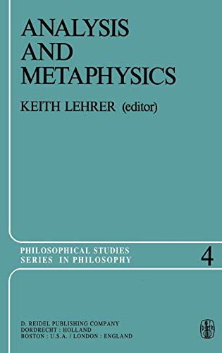 Analysis and Metaphysics : Essays in Honor of R. M. Chisholm - Keith Lehrer