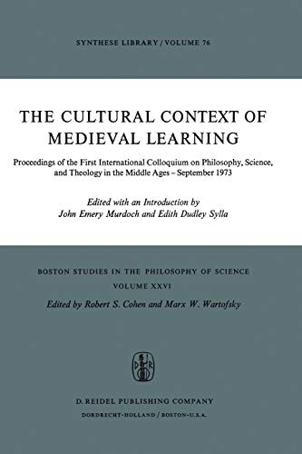 9789027705877: The Cultural Context of Medieval Learning: Proceedings of the First International Colloquium on Philosophy, Science, and Theology in the Middle Ages ― ... in the Philosophy and History of Science)