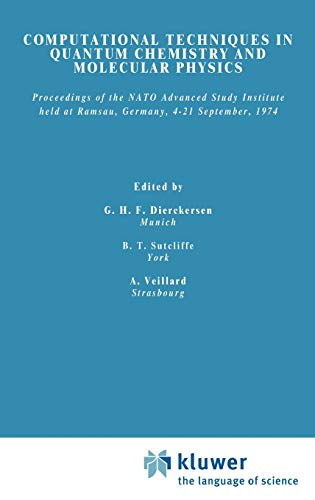 9789027705884: Computational Techniques in Quantum Chemistry and Molecular Physics: Proceedings of the NATO Advanced Study Institute held at Ramsau, Germany, 4–21 September, 1974 (Nato Science Series C:)
