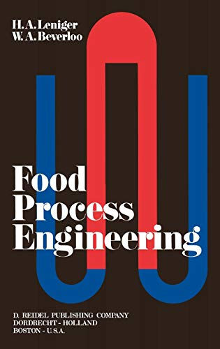 Food Process Engineering - H.A. Leniger; W.A. Beverloo