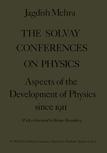 9789027706355: The Solvay Conferences on Physics: Aspects of the Development of Physics Since 1911