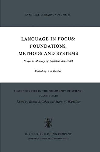 Language in Focus: Foundations, Methods and Systems: BAR-HILLEL, Yehoshua 1915-1975)