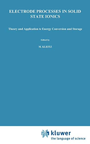 Electrode Processes in Solid State Ionics: Theory and Application to Energy Conversion and Storage ...