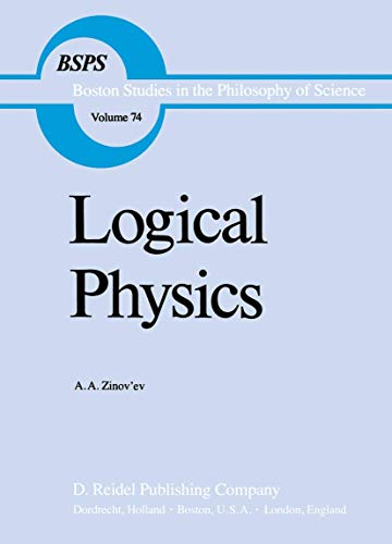 Logical Physics. Translated by O.A. Germogenova. Edited by R.S. Cohen. [Boston Studies in the ...