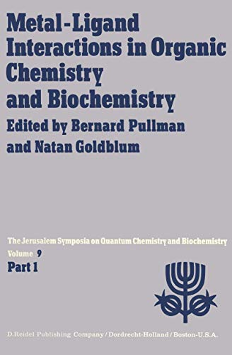 9789027707512: Metal-Ligand Interactions in Organic Chemistry and Biochemistry: Part 1 Proceedings of the Ninth Jerusalem Symposium on Quantum Chemistry and ... 29th–April 2nd, 1976 (Jerusalem Symposia)