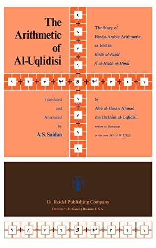 9789027707529: The Arithmetic of Al-Uqlīdisī: The Story of Hindu-Arabic Arithmetic as told in Kitāb al-Fuṣūl fī al-Ḥisāb al-Hindī