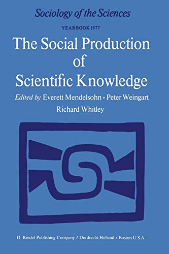 The Social Production of Scientific Knowledge: Yearbook 1977