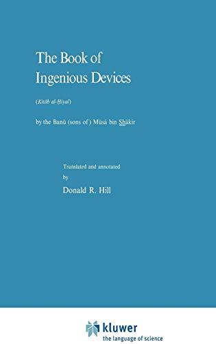 9789027708335: The Book of Ingenious Devices / Kitáb al-Ḥiyal: Kitáb al-Hiyal. By The Banú (sons of) Músà bin Shákir