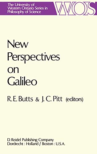 New Perspectives on Galileo: Papers Deriving from and Related to a Workshop on Galileo held at Vi...