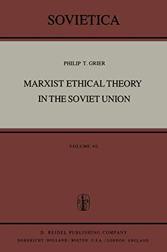 Marxist ethical theory in the Soviet Union.: Grier, Philip T.