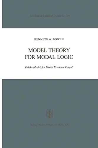 9789027709295: Model Theory for Modal Logic: Kripke Models for Modal Predicate Calculi (Synthese Library - Vol 127)