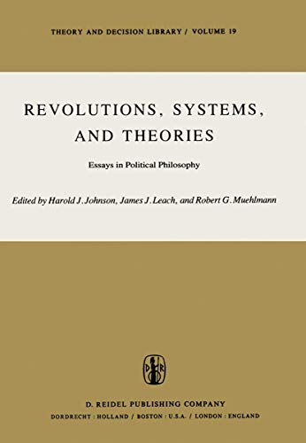 Revolutions, systems, and theories. Essays in political: Johnson, Harold J.;