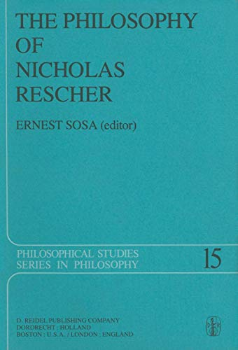 The Philosophy of Nicholas Rescher: Discussion and Replies. (Contributor John Yolton's copy, ...