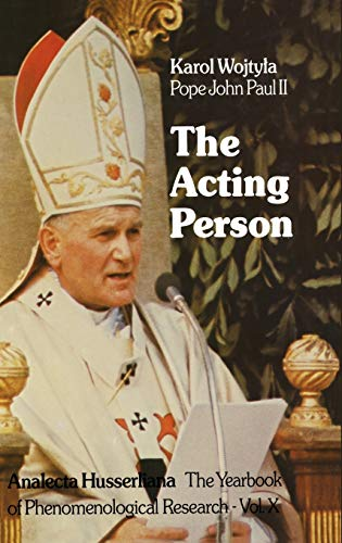 The Acting Person (Analecta Husserliana): Karol Wojtyla