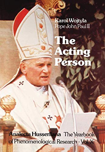 9789027709851: The Acting Person: A Contribution to Phenomenological Anthropology (Analecta Husserliana - The Yearbook of Phenomenological Research, Vol. X)