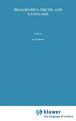 Pragmatics, Truth and Language (Hardback): Richard Milton Martin