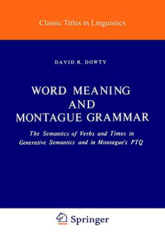 9789027710086: Word Meaning and Montague Grammar: The Semantics of Verbs and Times in Generative Semantics and in Montague's PTQ (Studies in Linguistics and Philosophy)