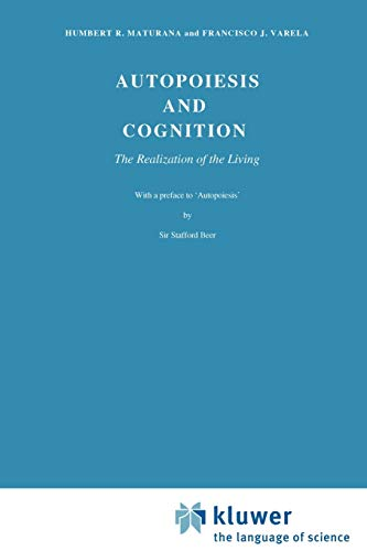 9789027710161: Autopoiesis and Cognition: The Realization of the Living (Boston Studies in the Philosophy of Science, Vol. 42)