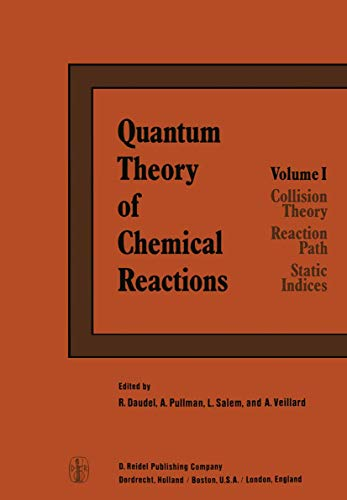 9789027710475: Quantum Theory of Chemical Reactions: 1: Collision Theory, Reaction Path, Static Indices (Quantum Theory Chemical Reactions) (v. 1)