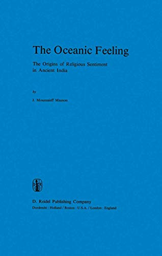 The Oceanic Feeling: The Origins of Religious Sentiment in Ancient India.: Jeffrey Moussaieff ...