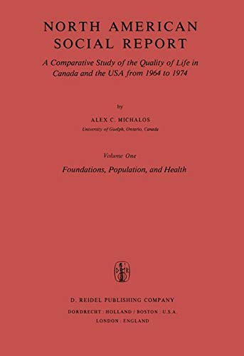 9789027710581: North American Social Report: A Comparative Study of the Quality of Life in Canada and the USA from 1964 to 1974.Vol. 1: Foundations, Population and Health (Social Indicators Research Programmes)