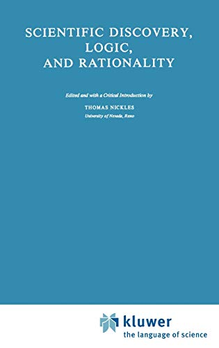 Scientific discovery, logic, and rationality. (Boston Studies in the Philosophy of Science. Vol. 56) - Nickles, Thomas (Hrsg.)