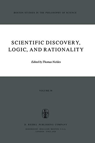 Scientific Discovery, Logic, and Rationality: Nickles, Thomas, Editor