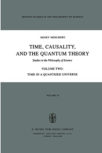 9789027710765: Time, Causality, and the Quantum Theory: Studies in the Philosophy of Science Volume Two Time in a Quantized Universe