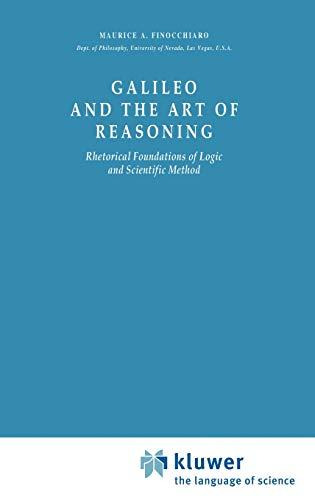 9789027710949: Galileo and the Art of Reasoning: Rhetorical Foundation of Logic and Scientific Method (Boston Studies in the Philosophy and History of Science)