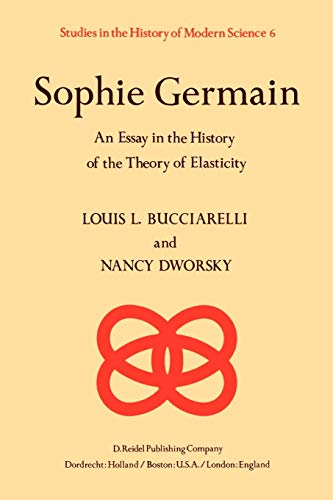 Sophie Germain : An Essay in the History of the Theory of Elasticity - L. L. Bucciarelli