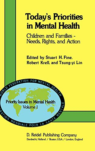 Today's Priorities in Mental Health: Children and: Editor-S.H. Fine; Editor-R.