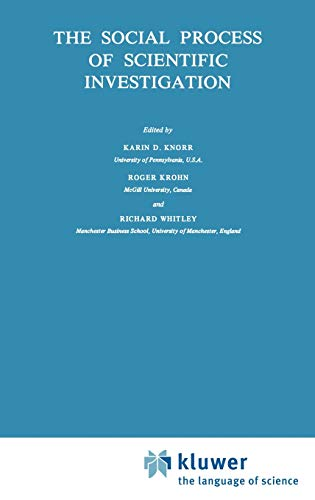 The Social Process of Scientific Investigation Sociology of the Sciences yearbook, Volume IV - 1980...