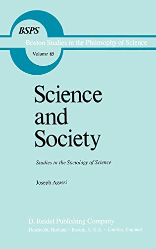 9789027712448: Science and Society: Studies in the Sociology of Science (Boston Studies in the Philosophy and History of Science)