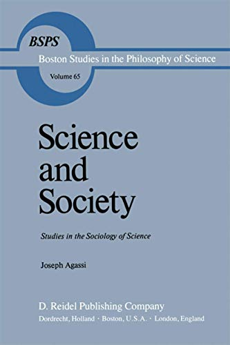 9789027712455: Science and Society: Studies in the Sociology of Science (Boston Studies in the Philosophy and History of Science)