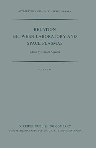 Relation Between Laboratory and Space Plasmas: Proceedings of the International Workshop held at ...