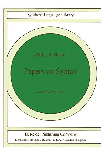 Papers on Syntax (Studies in Linguistics and Philosophy) (Volume 14): Harris, Z.