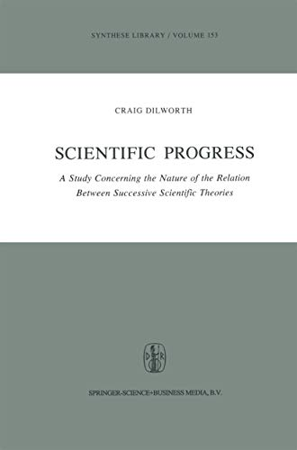 9789027713117: Scientific Progress: A Study Concerning the Nature of the Relation Between Successive Scientific Theories (Synthese library)