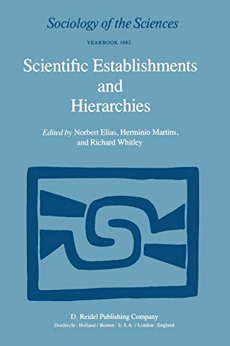 Scientific Establishments and Hierarchies (Sociology of the Sciences, Yearbook Volume VI, 1982): ...