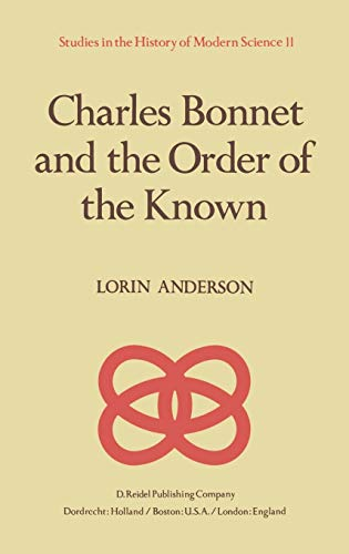 9789027713896: Charles Bonnet and the Order of the Known (Studies in the History of Modern Science)