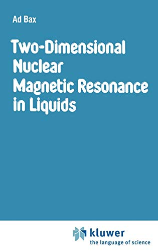 Two-Dimensional Nuclear Magnetic Resonance in Liquids.: Bax, Ad