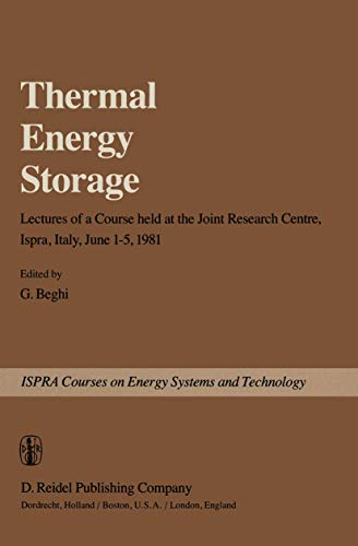 Thermal Energy Storage: Lectures of a Course held at the Joint Research Centre, Ispra, Italy, June ...