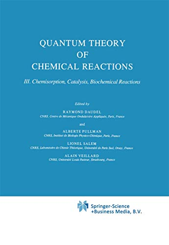 9789027714671: Quantum Theory of Chemical Reactions: Chemisorption, Catalysis, Biochemical Reactions (Quantum Theory Chemical Reactions)