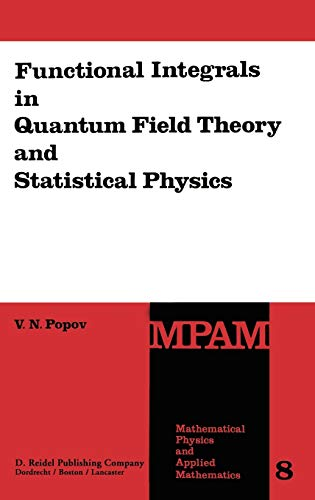 9789027714718: Functional Integrals in Quantum Field Theory and Statistical Physics (Mathematical Physics and Applied Mathematics)