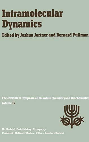 Intramolecular Dynamics: Proceedings of the Fifteenth Jerusalem: Editor-Joshua Jortner; Editor-A.
