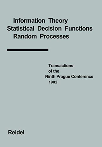 9789027714992: Transactions of the Ninth Prague Conference: Information Theory, Statistical Decision Functions, Random Processes held at Prague, from June 28 to July ... the Prague Conferences on Information Theory)